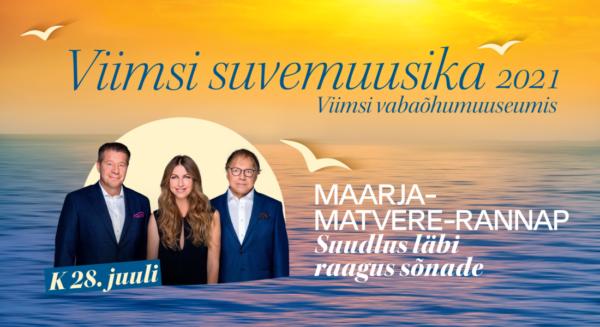 ''Suudlus läbi raagus sõnade'' - Maarja, Matvere, Rannap / VIIMSI SUVEMUUSIKA 2021
