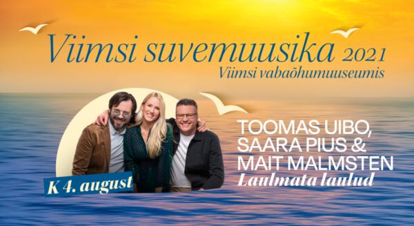 'Laulmata laulud'' - Toomas Uibo, Saara Pius & Mait Malmsten / VIIMSI SUVEMUUSIKA 2021